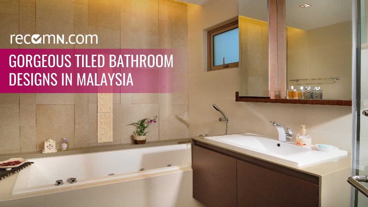 7 gorgeous tiled bathrooms designs in malaysia for Bathroom ideas malaysia