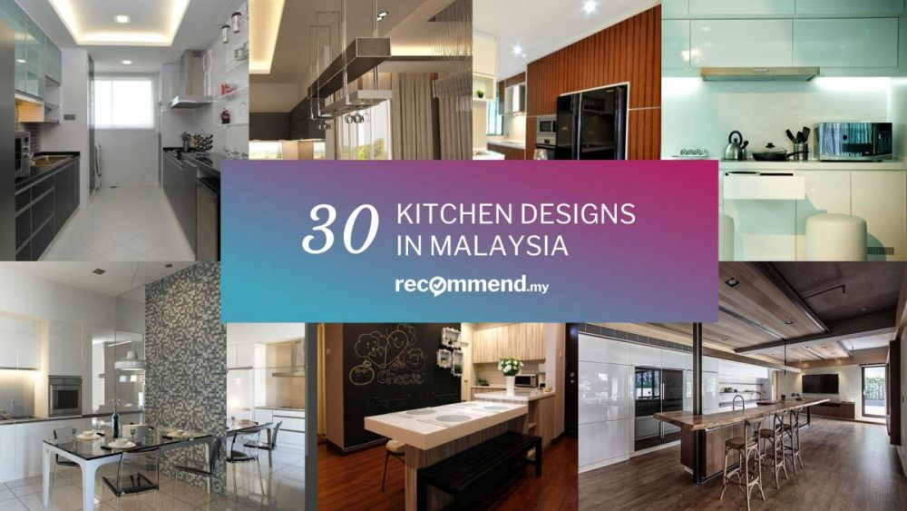 30 Beautiful Kitchen Designs By Local Malaysian Designers