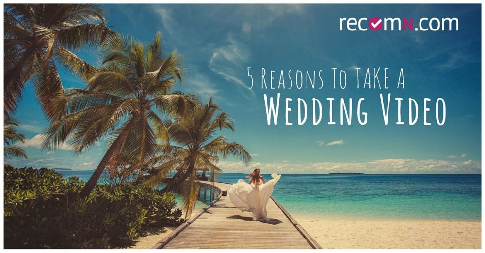 5 Reasons You Need a Wedding Video