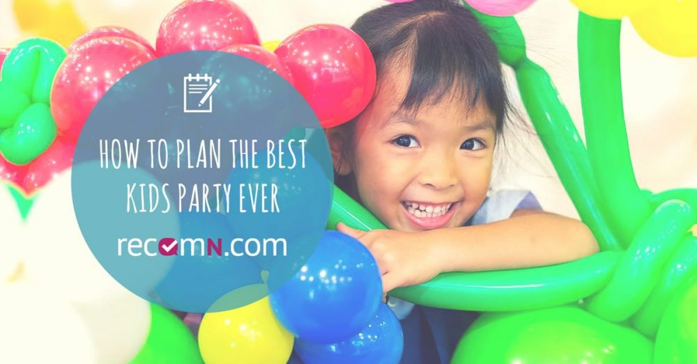 How to plan the best kids party every