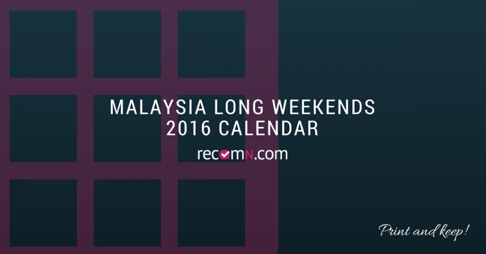 Malaysia Long Weekends 2016