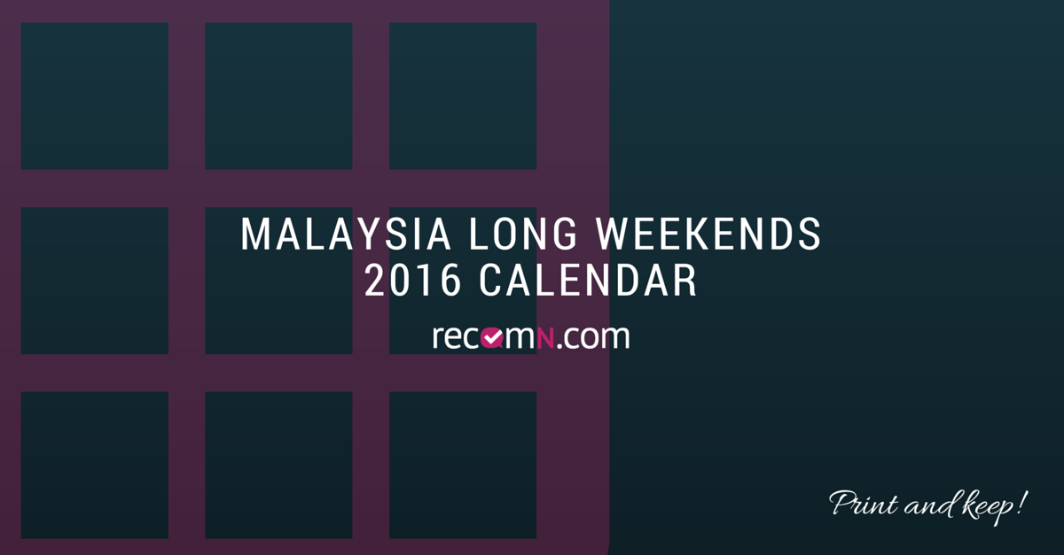 When to Take Leave in 2016 – Malaysia Public Holidays