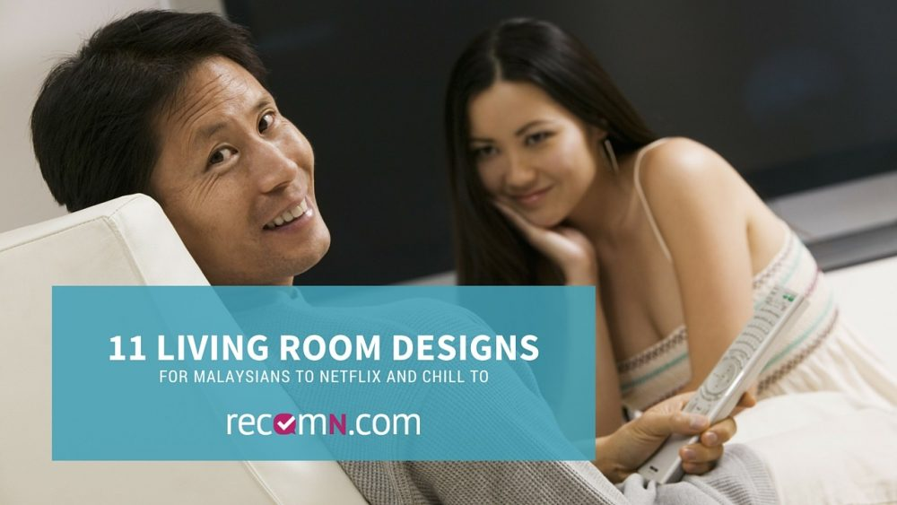 Living room designs in Malaysia to Netflix and Chill