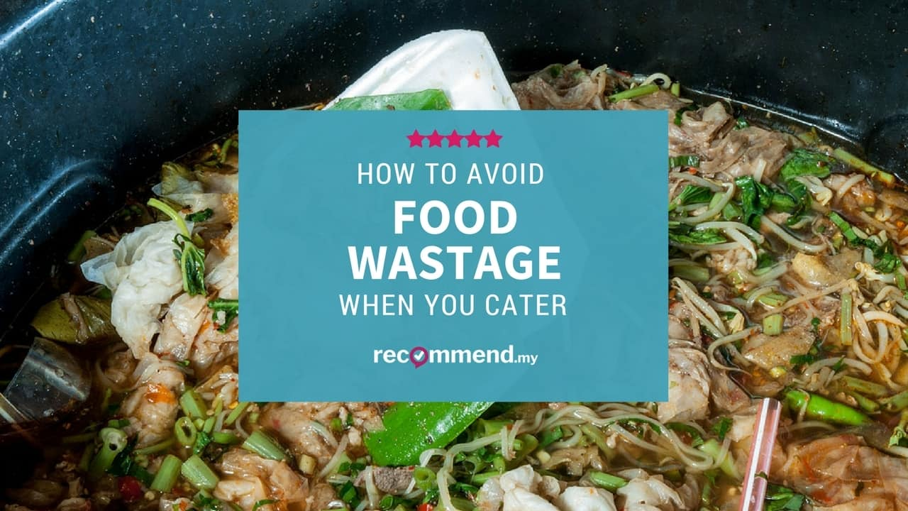 How To Avoid Food Wastage When You Cater